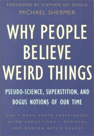 Michael Shermer Why People Believe Weird Things